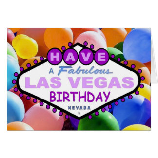 Have A Fabulous Las Vegas Birthday Balloons -Card Card