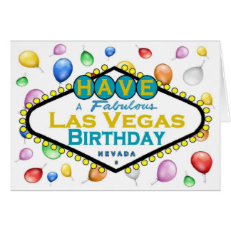 Have A Fabulous Las Vegas Birthday Card! Card