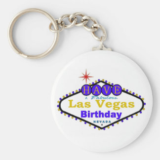 Have A Fabulous Las Vegas Birthday Keychain