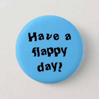 Have a flappy day! button