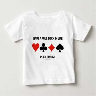 Have A Full Deck In Life Play Bridge (Card Suits) Baby T-Shirt