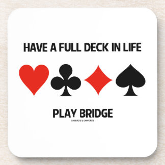 Have A Full Deck In Life Play Bridge (Card Suits) Beverage Coaster