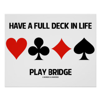 Have A Full Deck In Life Play Bridge (Card Suits) Poster