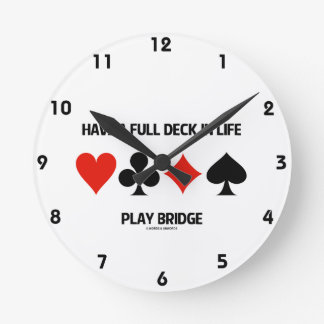 Have A Full Deck In Life Play Bridge (Card Suits) Round Clock
