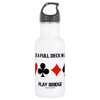 Have A Full Deck In Life Play Bridge (Card Suits) Water Bottle