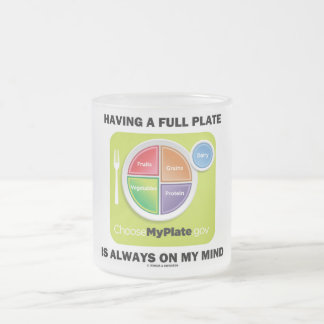 Have A Full Plate Is Always On My Mind Coffee Mug