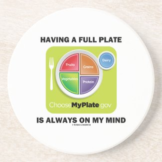 Have A Full Plate Is Always On My Mind Food Groups Coasters