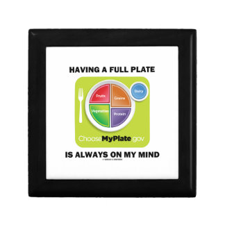 Have A Full Plate Is Always On My Mind Food Groups Keepsake Boxes