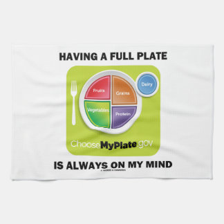Have A Full Plate Is Always On My Mind Food Groups Kitchen Towel