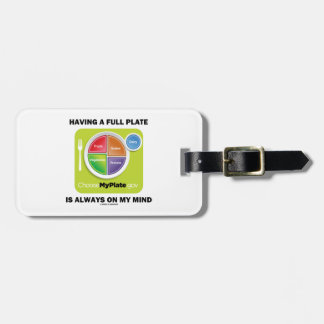 Have A Full Plate Is Always On My Mind Food Groups Luggage Tags
