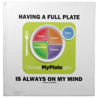 Have A Full Plate Is Always On My Mind Food Groups Cloth Napkins
