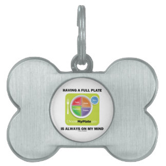 Have A Full Plate Is Always On My Mind Food Groups Pet Name Tag