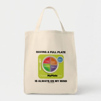 Have A Full Plate Is Always On My Mind Tote Bags