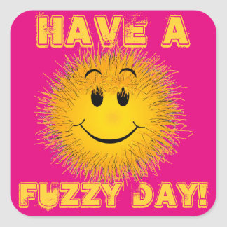 Have a Fuzzy Day! Smiley Face Square Sticker