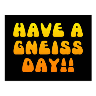 Have A Gneiss Day! Postcard