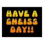Have A Gneiss Day! Poster