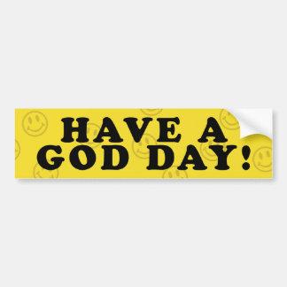 Have A God Day Bumper Sticker