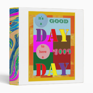 Have a GOOD DAY fun wishes wisdom quote 3 Ring Binders