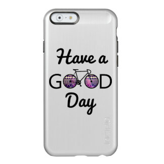 Have a good day incipio feather shine iPhone 6 case