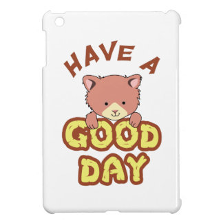 Have A Good Day iPad Mini Cases