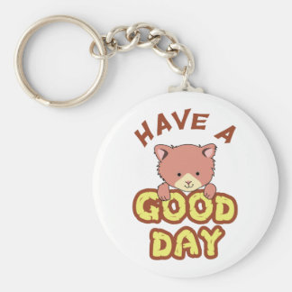 Have A Good Day Key Chains