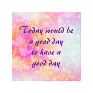 Have a Good Day Quote on Pink Orange Watercolor Canvas Print