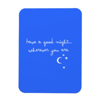 HAVE A GOOD NIGHT WHEREVER YOU ARE CUTE GOODNIGHT RECTANGULAR MAGNET