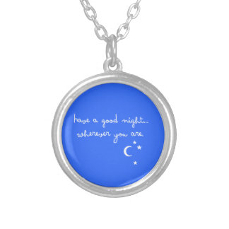 HAVE A GOOD NIGHT WHEREVER YOU ARE CUTE GOODNIGHT SILVER PLATED NECKLACE