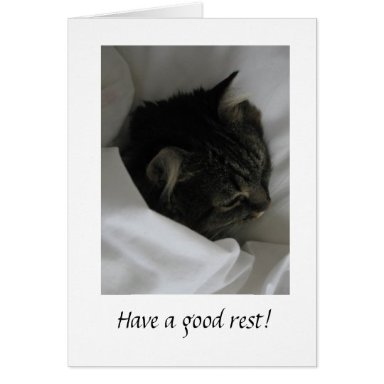 Have a good rest! card