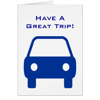 Have A Great Car Trip Card
