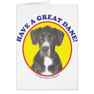 Have a Great Dane Note Card