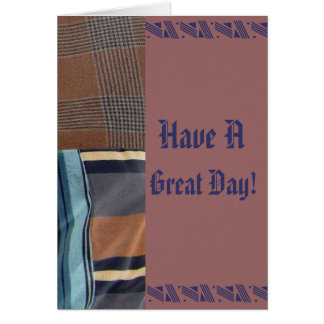 Have A, Great Day! Card