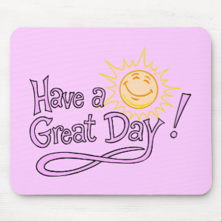 Have a great day mouse pad
