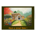 Have a great time ! greeting card