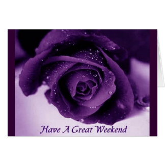Have A Great Weekend Greeting Cards