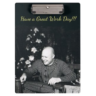 Have a Great Work Day Clipboard