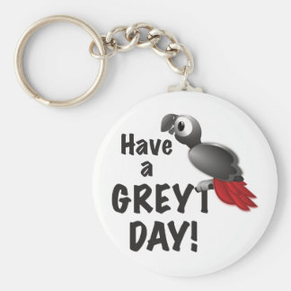 Have a Greyt Day - Great African Grey Parrot Keychain