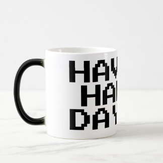 HAVE A HAPPY DAY!:) Black/White 11 oz Morphing Mug
