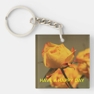 HAVE A HAPPY DAY KEYCHAIN