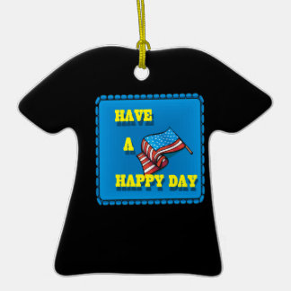 Have A Happy Day Double-Sided T-Shirt Ceramic Christmas Ornament
