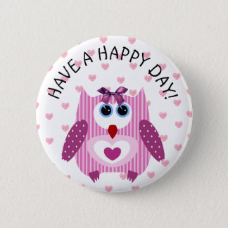 Have a Happy Day Owl Button Pink Purple Hearts