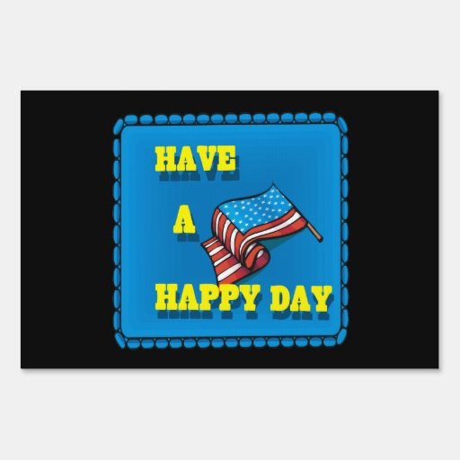 Have A Happy Day Yard Signs