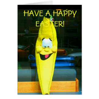 HAVE A HAPPY EASTER-THE HAPPY BANANA CARD