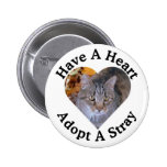 Have A Heart, Adopt A Stray Button