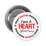 Have a Heart Get Checked Heart Disease Pinback Button