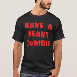 Have a Heart Zombie T-Shirt