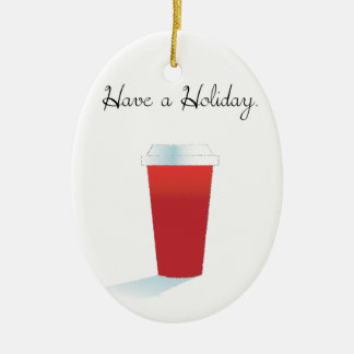Have A Holiday. Ceramic Ornament