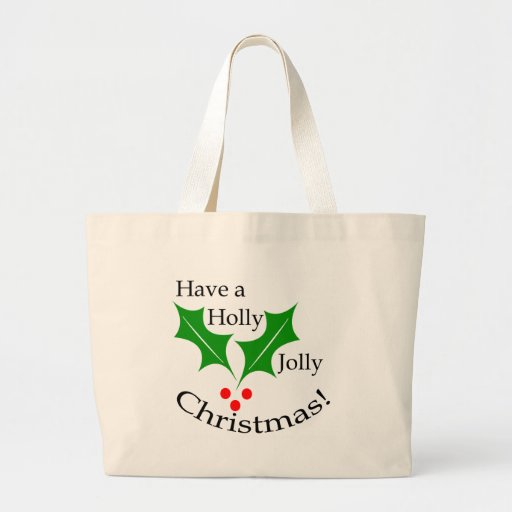 Have a Holly Jolly Christmas! Bags