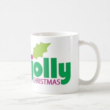 Coffee Themed Have a Holly Jolly Christmas Coffee Mug