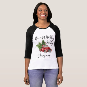 have a holly jolly christmas t shirt